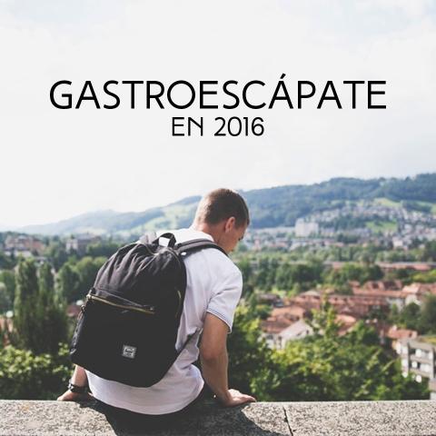 GASTROESCÁPATE EN 2016