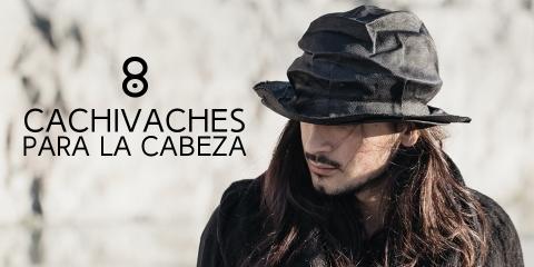 8 CACHIVACHES PARA LA CABEZA