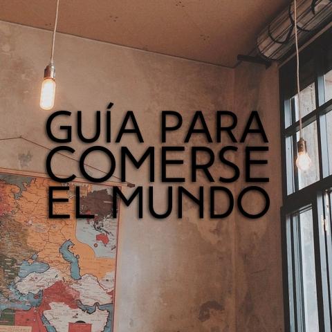 GUÍA PARA COMERSE EL MUNDO