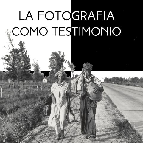 LA FOTOGRAFÍA COMO TESTIMONIO