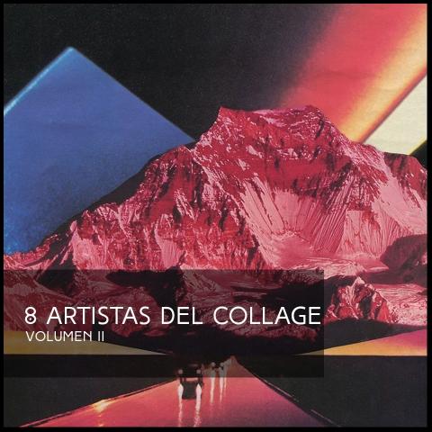 8 ARTISTAS DEL COLLAGE VOLUMEN 2