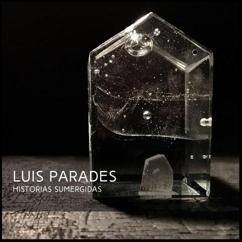 LUIS PARADES HISTORIAS SUMERGIDAS